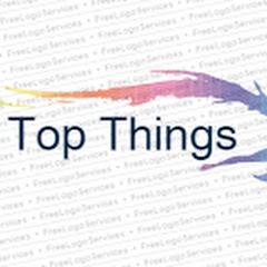 Top Things