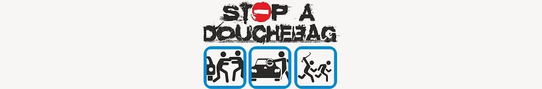 Stop a Douchebag