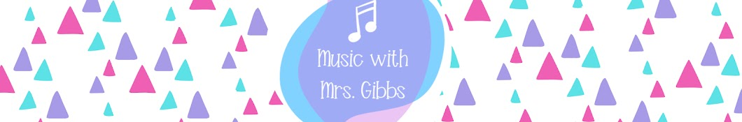 Music with Mrs. Gibbs