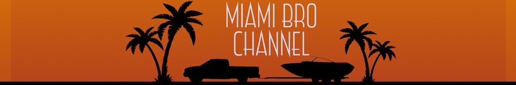 Miami Bro Channel Banner