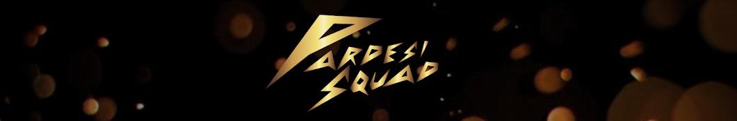 Pardesi Squad Banner
