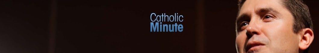 Catholic Minute - Catholic speaker Ken Yasinski
