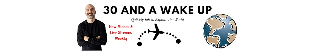 30 And A Wake Up Banner