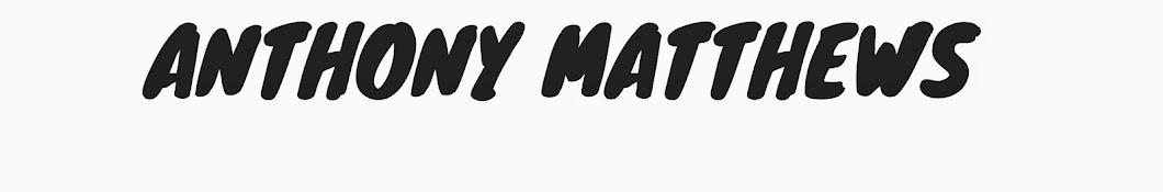 Anthony Matthews