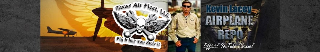 """Kevin Lacey - Airplane Repo - Texas Air Fleet - """"Fly It Like You Stole It!"""" Banner"""