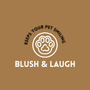 BLUSH & LAUGH
