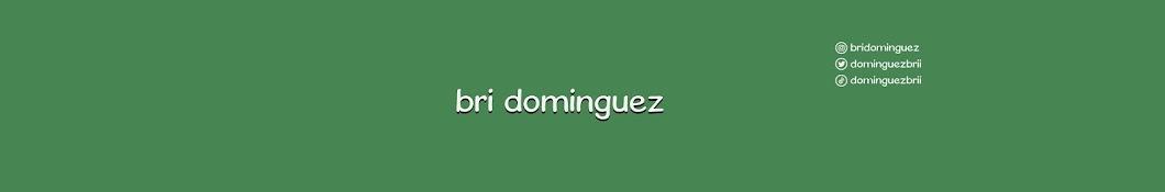 Bri Dominguez