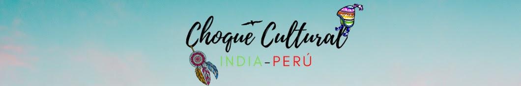 Choque Cultural India-Peru Banner