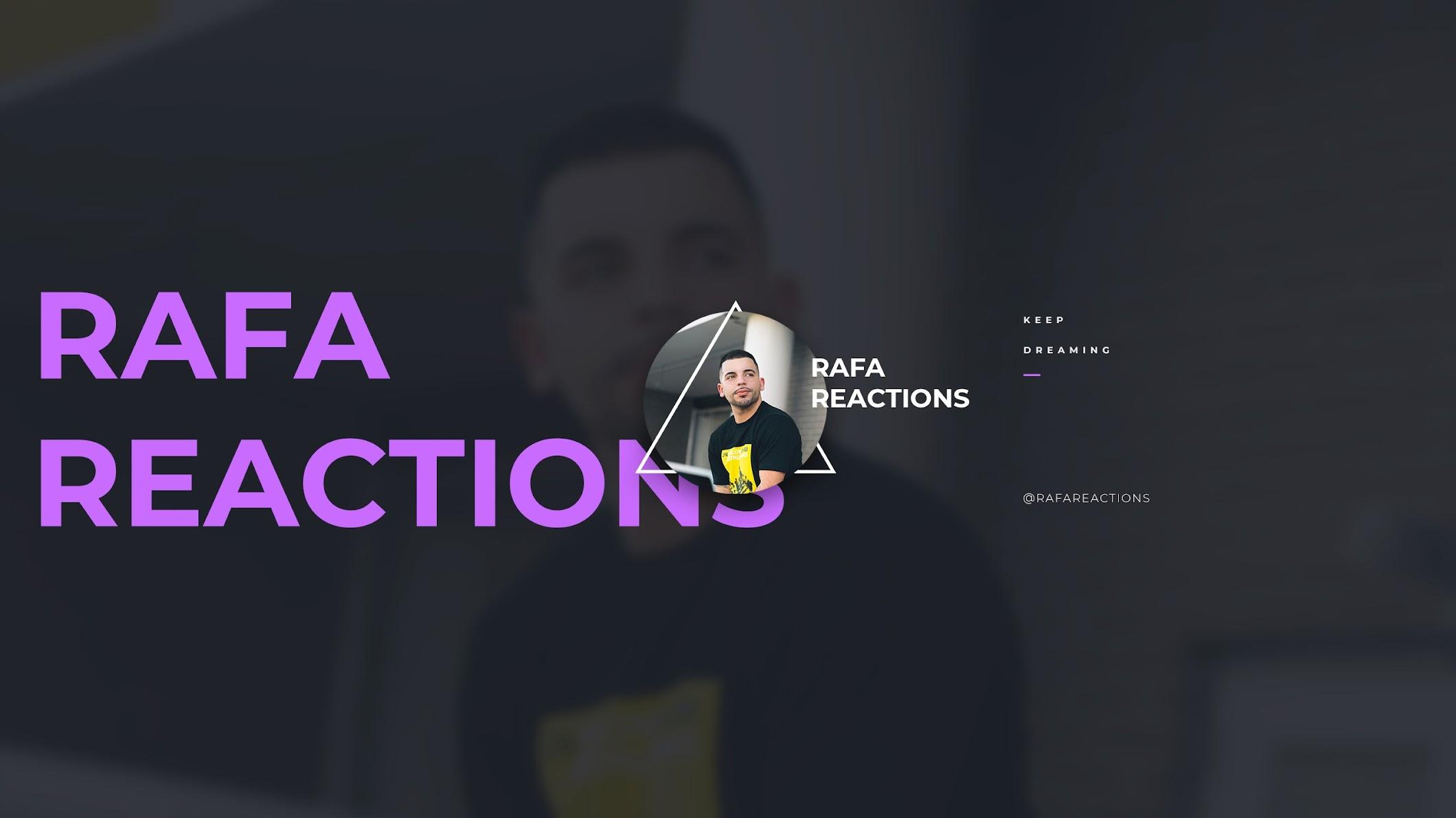 Rafa Reactions