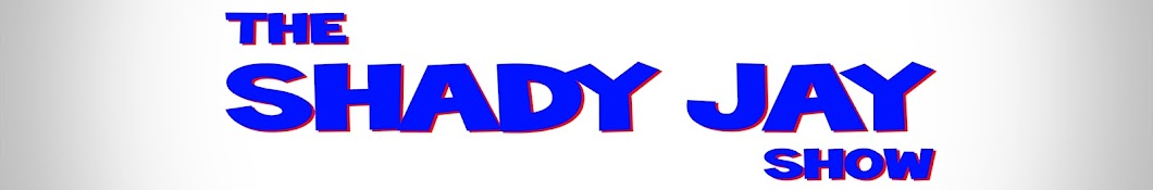 The Shady Jay Show Banner