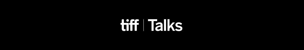 TIFF Talks