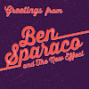 Greetings, from Ben Sparaco and the New Effect