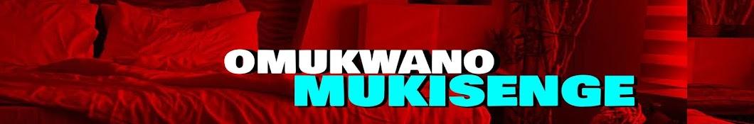 OMUKWANO MUKISENGE Banner