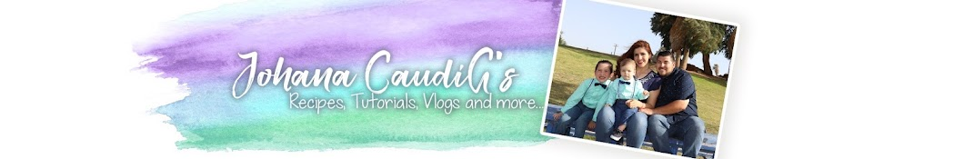 Johana CaudiG's Recipes, Tutorials and Vlogs