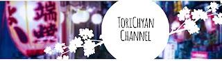 ToriChyanChannel