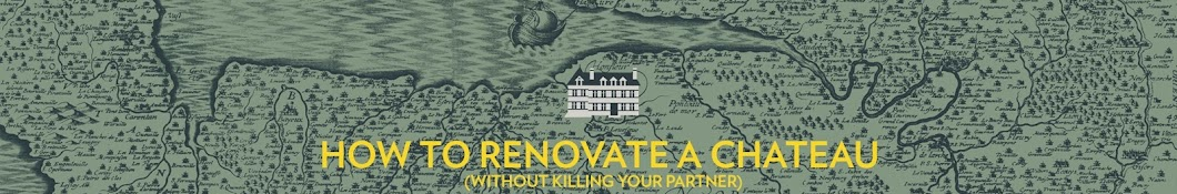 How To Renovate A Chateau Banner