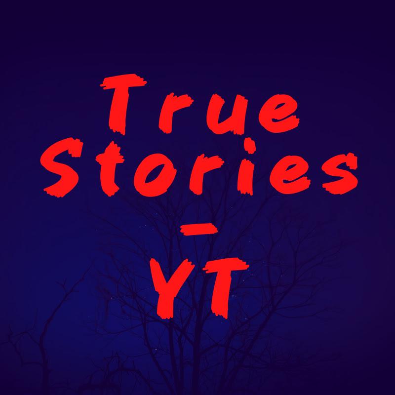 TRUE STORIES-YT