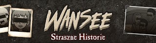 Wansee Straszne Historie