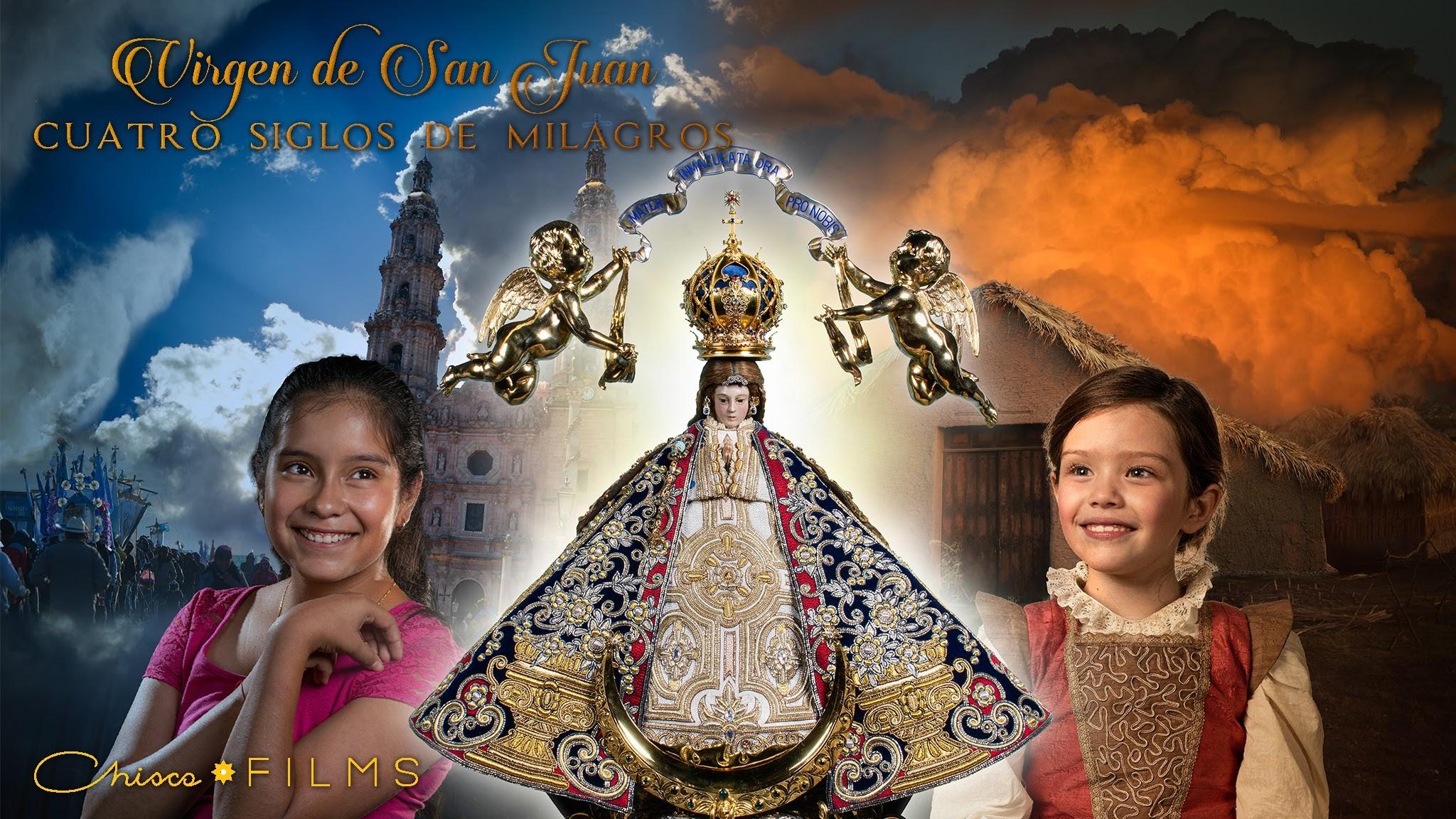 Virgen de San Juan Cuatro Siglos de Milagros