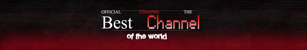 Best Channel OF THE WORLD