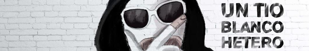 Un Tio Blanco Hetero