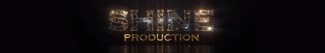 Shine production