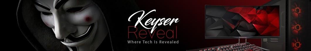 Keyser Reveal