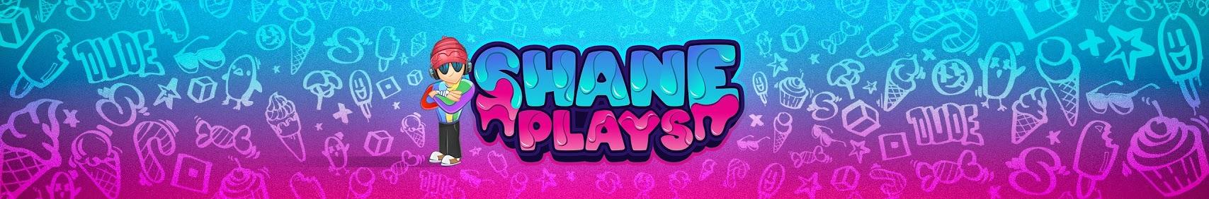 ShanePlays