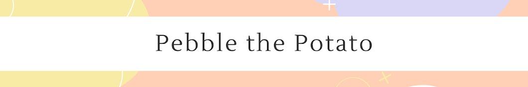 Pebble the Potato