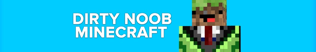 Dirty Noob - Minecraft