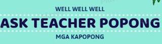 ASK TEACHER POPONG