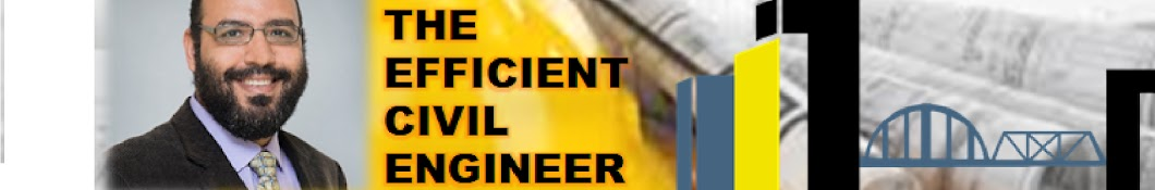 The Efficient Civil Engineer (by Dr. S. El-Gamal) Banner