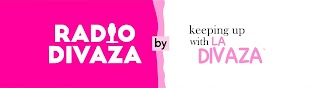 keeping up with LA DIVAZA