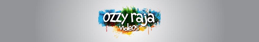 Ozzy Raja Videos