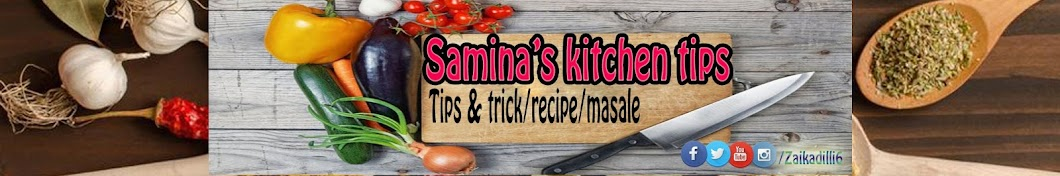 Samina's Kitchen Tips