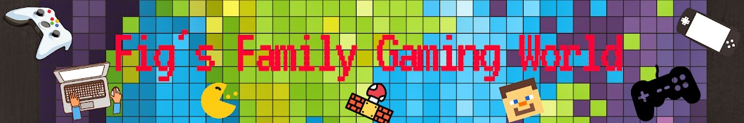 Figs Family Gaming World