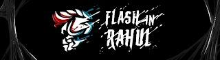 Flash in Rahul