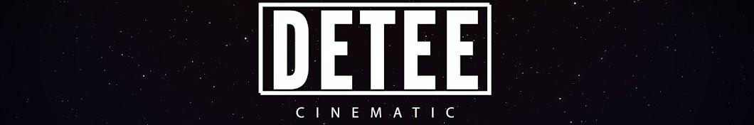 DETEE Cinematic