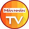 MÃN NHÃN TV
