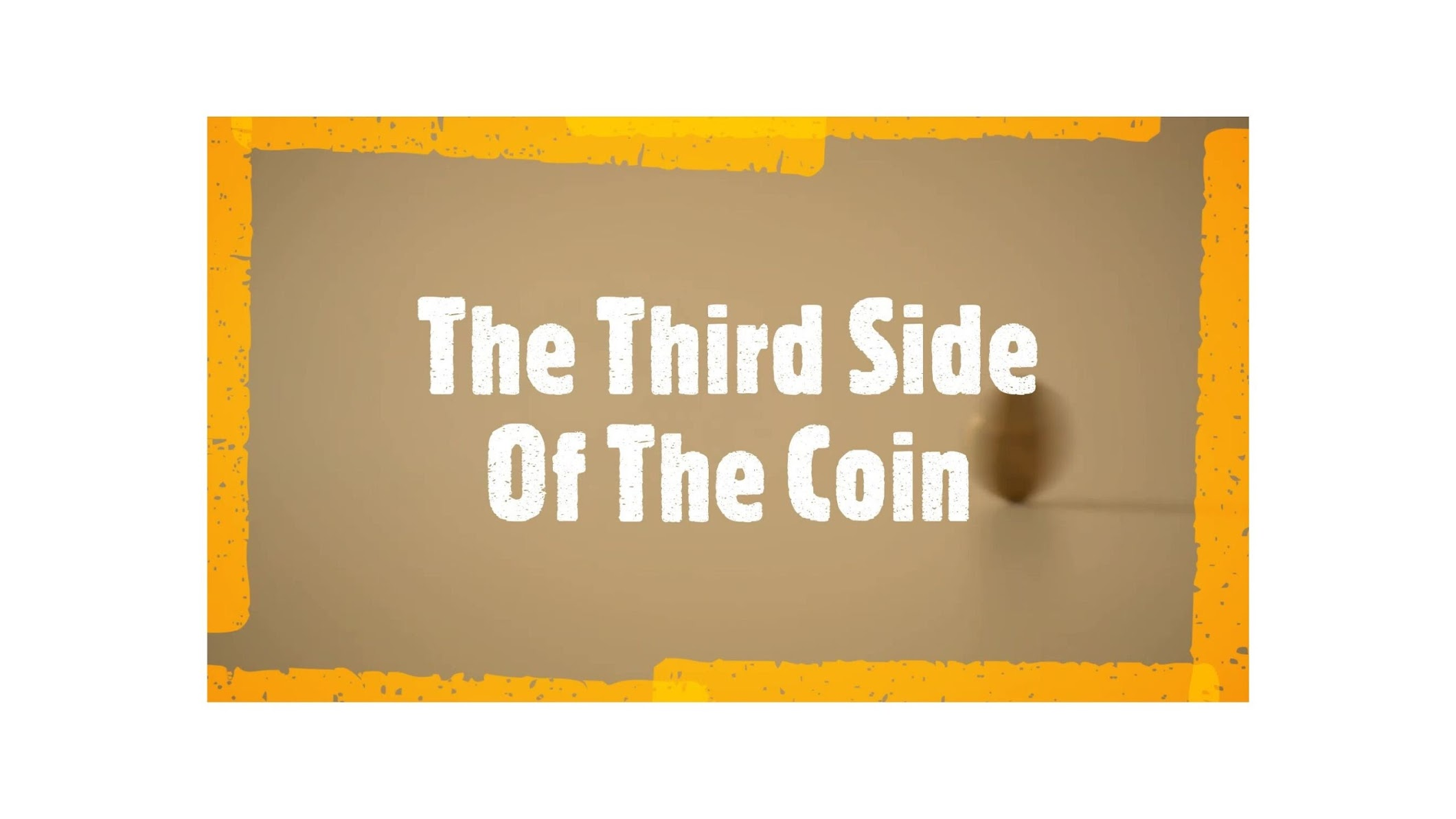 The Third Side Of The Coin