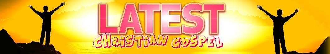 Latest Christian Gospel