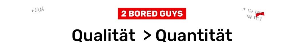 2 Bored Guys Banner
