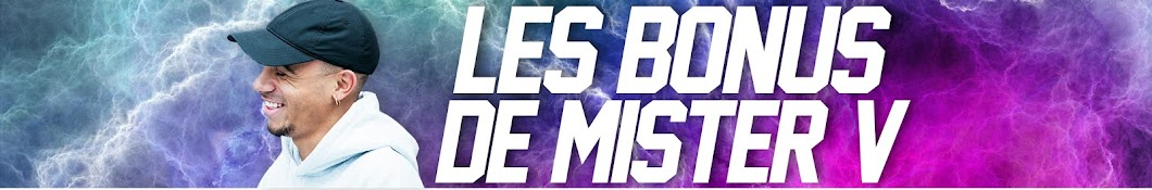 Les Bonus De Mister V
