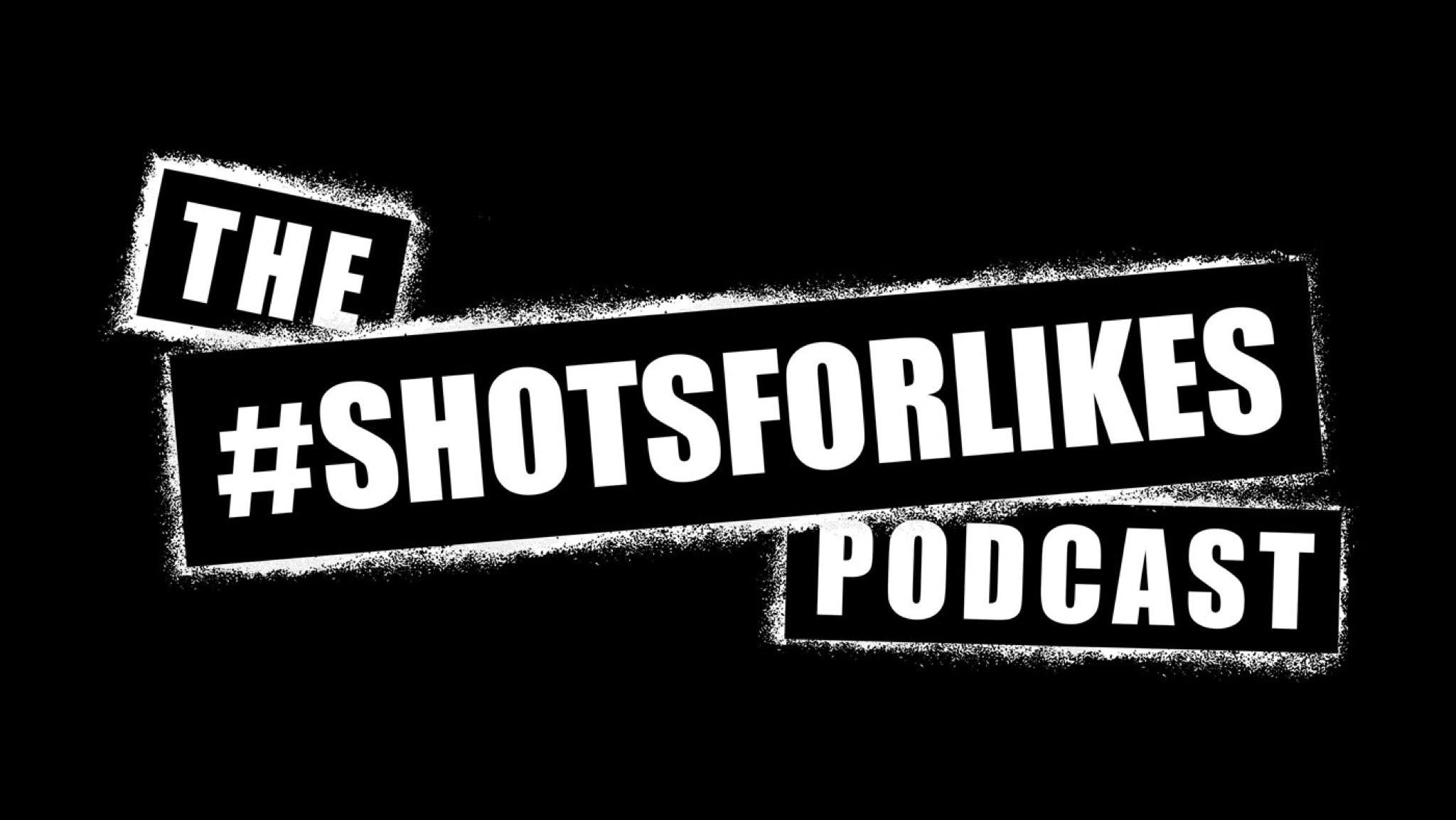 Fudge & Finn's #shotsforlikes Podcast