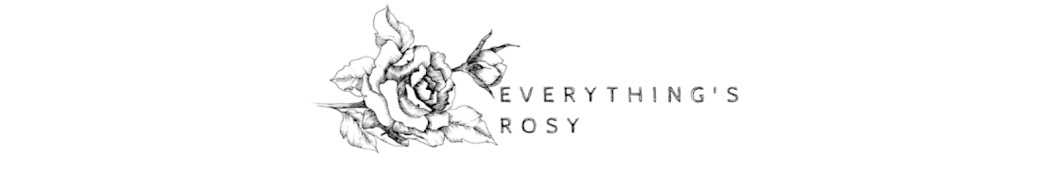 Everything's Rosy Banner