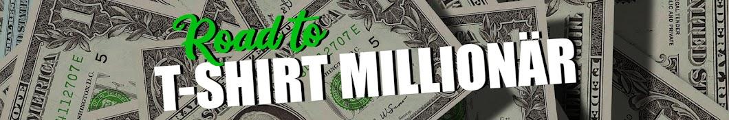 Road to T-Shirt Millionär Banner