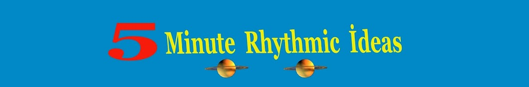 5 Minute Rhythmic İdeas