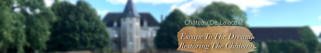 Escape To The Dream, Restoring The Château. Banner