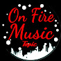 on fire music topic