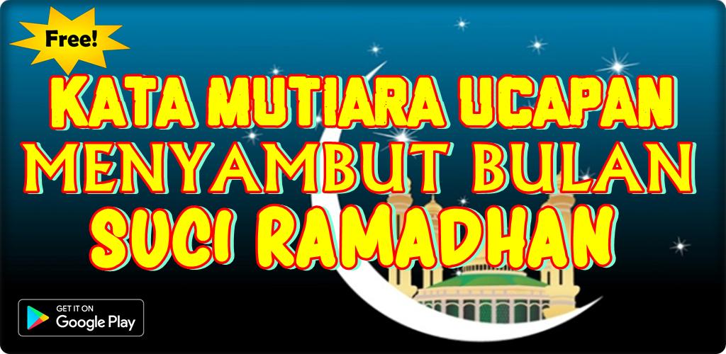 Kata Mutiara Menyambut Bulan Ramadhan 1439 H Apk For Android